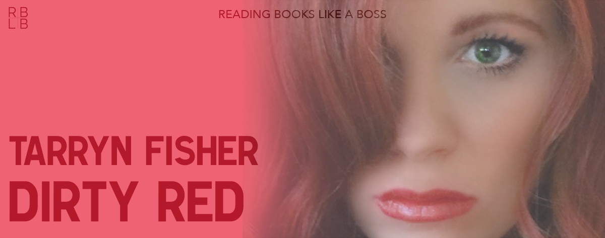 Book Review – Dirty Red by Tarryn Fisher