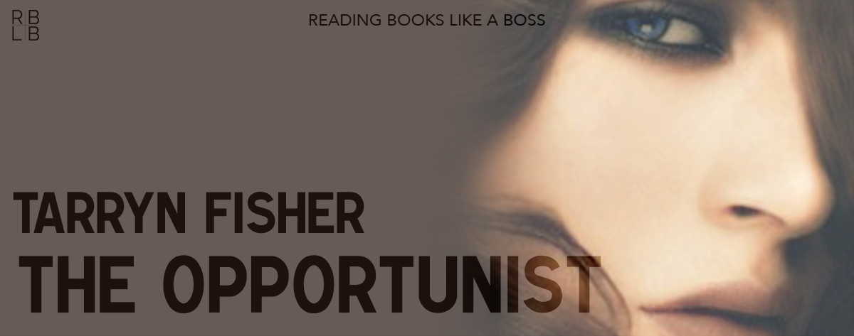 Book Review – The Opportunist by Tarryn Fisher