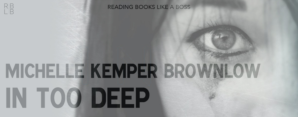 Book Review – In Too Deep by Michelle Kemper Brownlow