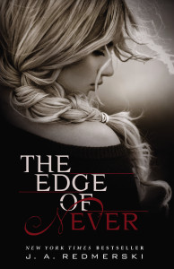 The Edge of Never by J.A. Redmerksi