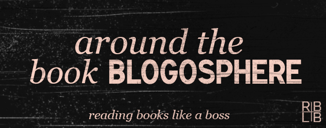 Around the Book Blogosphere #25 — Great First Kisses, Cinderella Book Tag, and Dear Authors