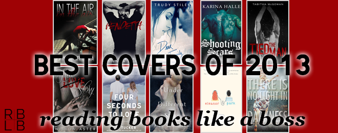 Top Ten Book Covers of 2013 – Reading Books Like a Boss Edition