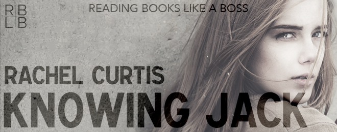 Book Review & Giveaway – Knowing Jack by Rachel Curtis