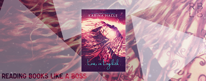 Cover Reveal & Giveaway – Love, in English by Karina Halle