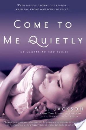 Book Review – Come to Me Quietly by A.L. Jackson