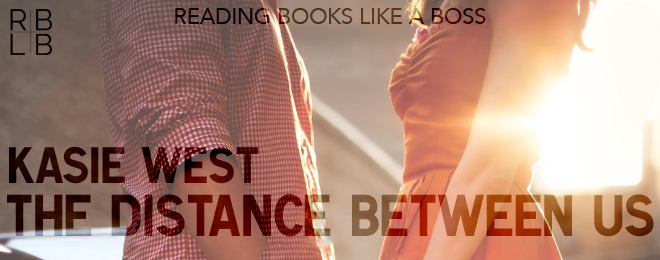Book Review — The Distance Between Us by Kasie West