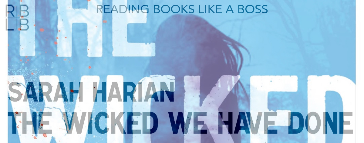 Book Review & Guest Post — The Wicked We Have Done by Sarah Harian