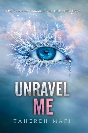 Book Review — Unravel Me by Tahereh Mafi