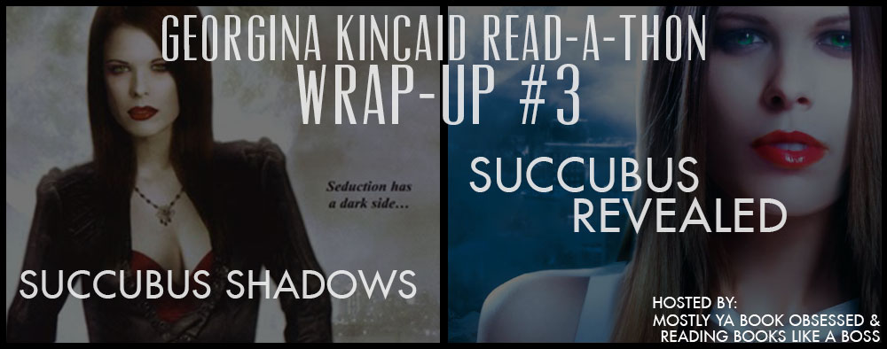 Georgina Kincaid Wrap-Up #3 — Succubus Shadows + Succubus Revealed by Richelle Mead