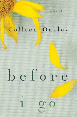 Book Review & Giveaway – Before I Go by Colleen Oakley