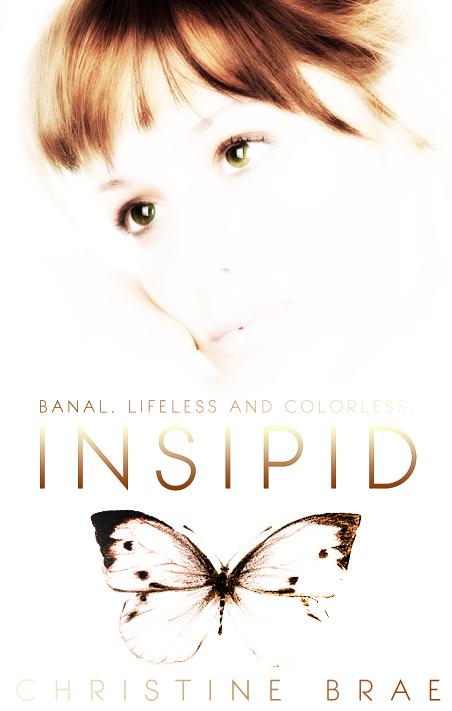 Insipid by Christine Brae
