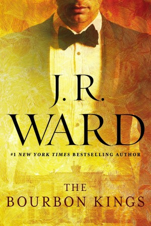 Book Review – The Bourbon Kings by J.R. Ward