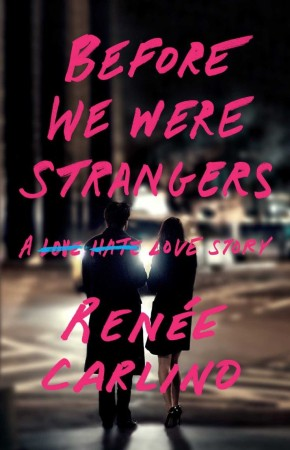 Book Review – Before We Were Strangers by Renée Carlino