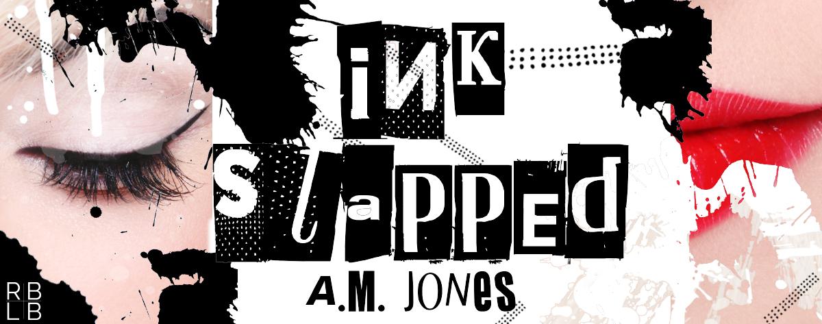 Spotlight — Ink Slapped by A.M. Jones