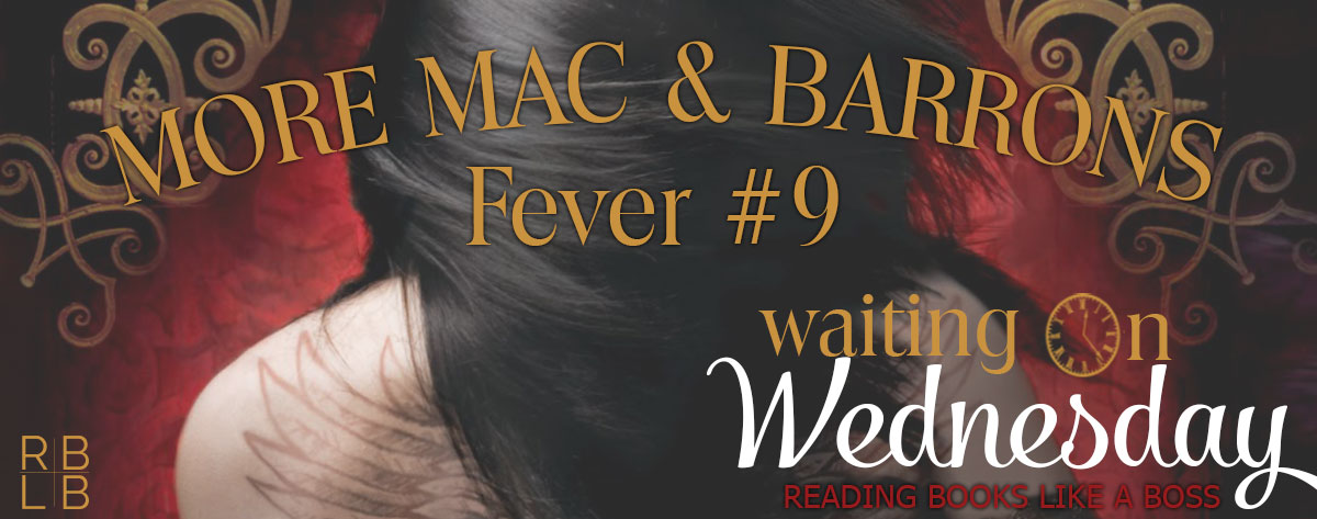 Waiting on Wednesday #10: More Mac & Barrons (Fever #9) by Karen Marie Moning