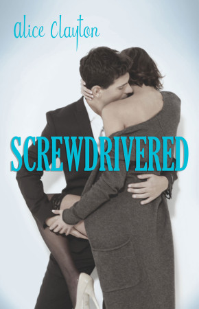 Waiting on Wednesday #17 — Screwdrivered by Alice Clayton