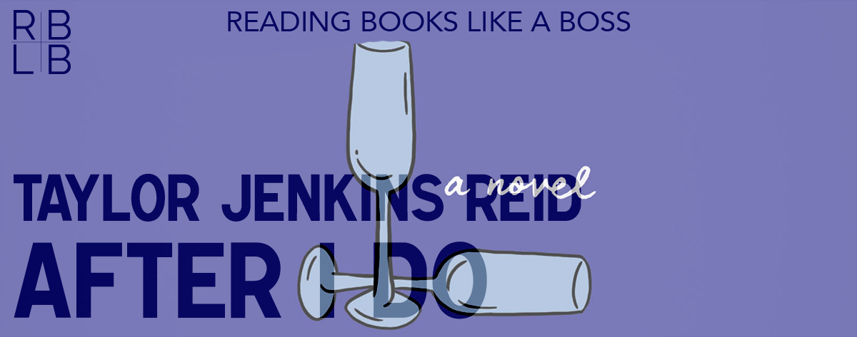 Book Review — After I Do by Taylor Jenkins Reid