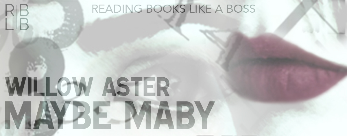 Book Review — Maybe Maby by Willow Aster