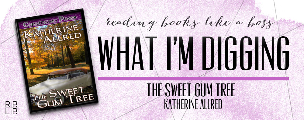 What I'm Digging #9 — The Sweet Gum Tree by Katherine Allred