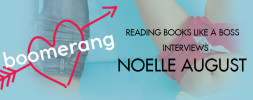 Author Interview: Noelle August (Boomerang Authors)