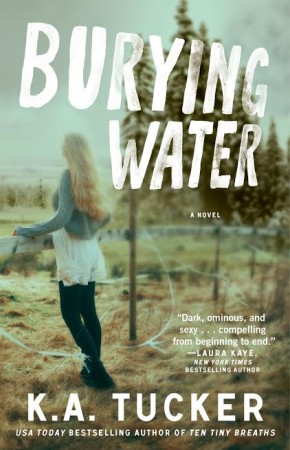 Book Review – Burying Water by K.A. Tucker