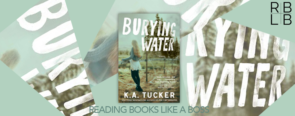 Cover Reveal — Burying Water by K.A. Tucker