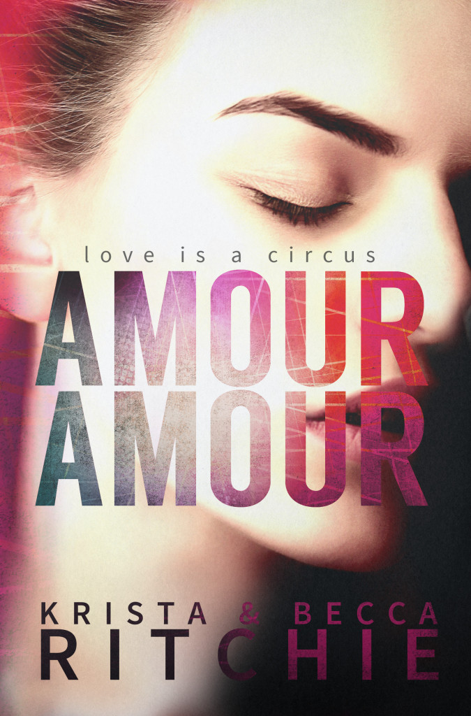 Amour Amour by Krista and Becca Ritchie