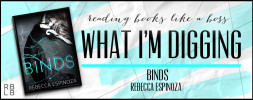 What I'm Digging #15 — Binds by Rebecca Espinoza