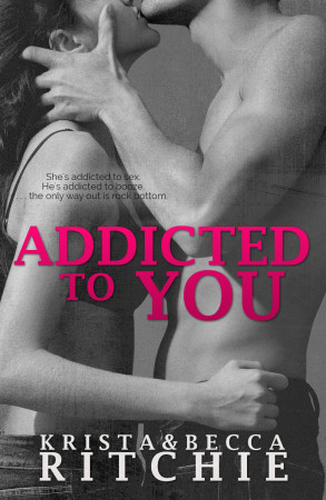 Book Review — Addicted to You by Krista and Becca Ritchie