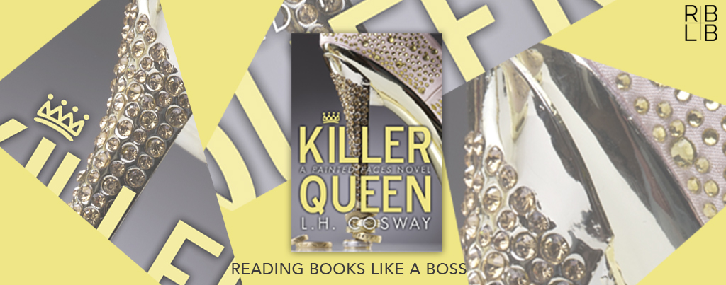 Cover Reveal + Giveaway — Killer Queen by L.H. Cosway