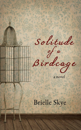 Book Review — Solitude of a Birdcage by Brielle Skye