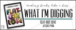 What I'm Digging #19 — Flat-Out Love by Jessica Park