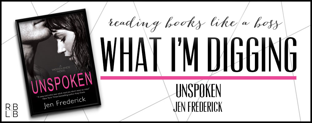 What I'm Digging #21 — Unspoken by Jen Frederick