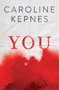 You: A Novel by Caroline Kepnes