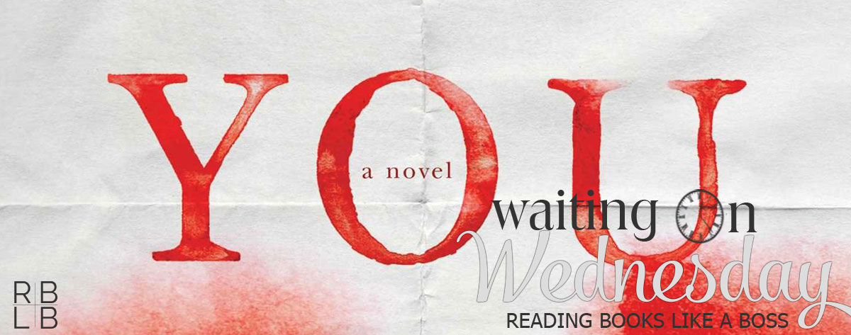 Waiting on Wednesday #21 — You by Caroline Kepnes