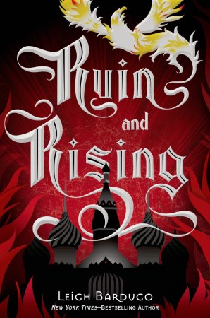 Book Review – Ruin and Rising by Leigh Bardugo