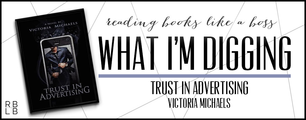 What I'm Digging #23 — Trust in Advertising by Victoria Michaels