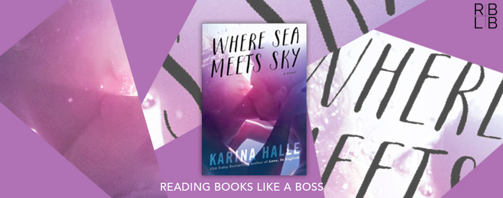 Cover Reveal & Excerpt — Where Sea Meets Sky by Karina Halle
