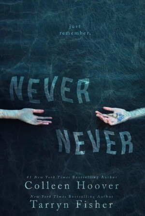 Book Review – Never Never Part One by Colleen Hoover & Tarryn Fisher