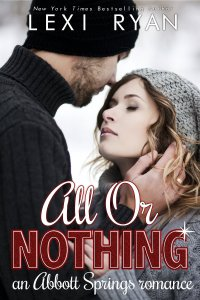 All or Nothing: An Abbott Springs Romance by Lexi Ryan
