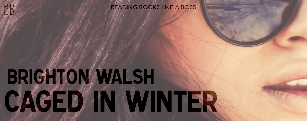Book Review — Caged in Winter by Brighton Walsh