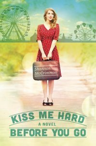 Kiss Me Hard Before You Go by Shannon McCrimmon
