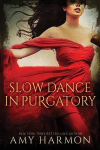 Slow Dance in Purgatory by Amy Harmon