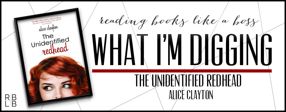 What I'm Digging #24 — The Unidentified Redhead by Alice Clayton