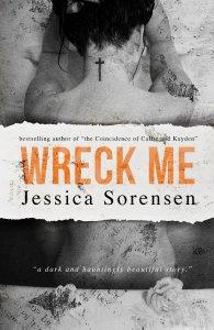 Wreck Me (Nova #4) by jessica Sorensen
