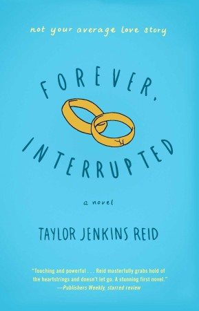 Book Review & Giveaway – Forever, Interrupted by Taylor Jenkins Reid