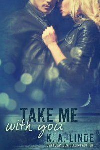 Take Me With You by K.A. Linde