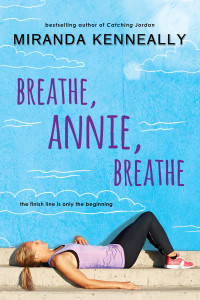 Breathe, Annie, Breathe by Miranda Kenneally