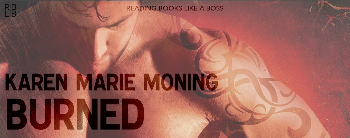 Book Review & Conversation – Burned by Karen Marie Moning