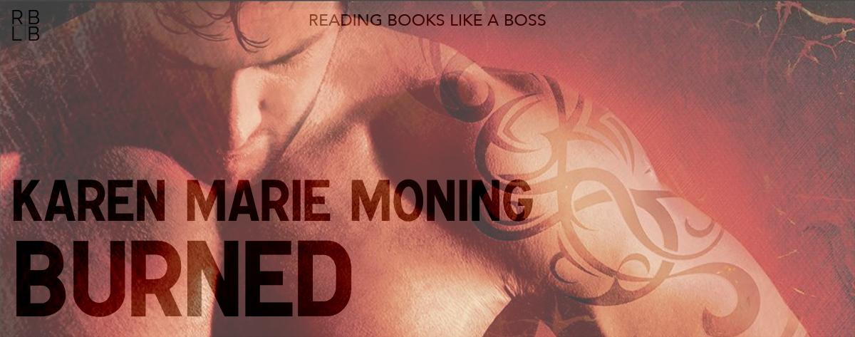 Book Review & Conversation – Burned by Karen Marie Moning